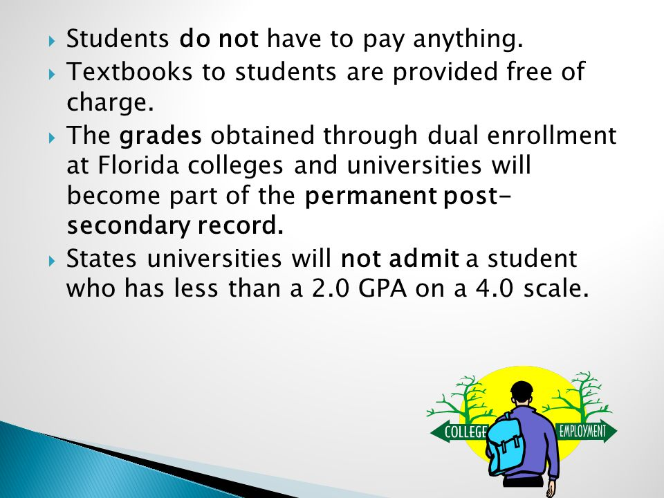 Students do not have to pay anything. Textbooks to students are provided free of charge.
