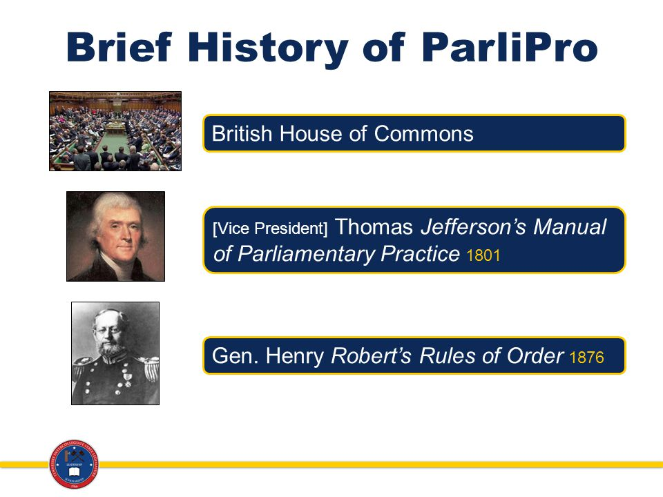 Brief History of ParliPro British House of Commons [Vice President] Thomas Jeffersons Manual of Parliamentary Practice 1801 Gen.
