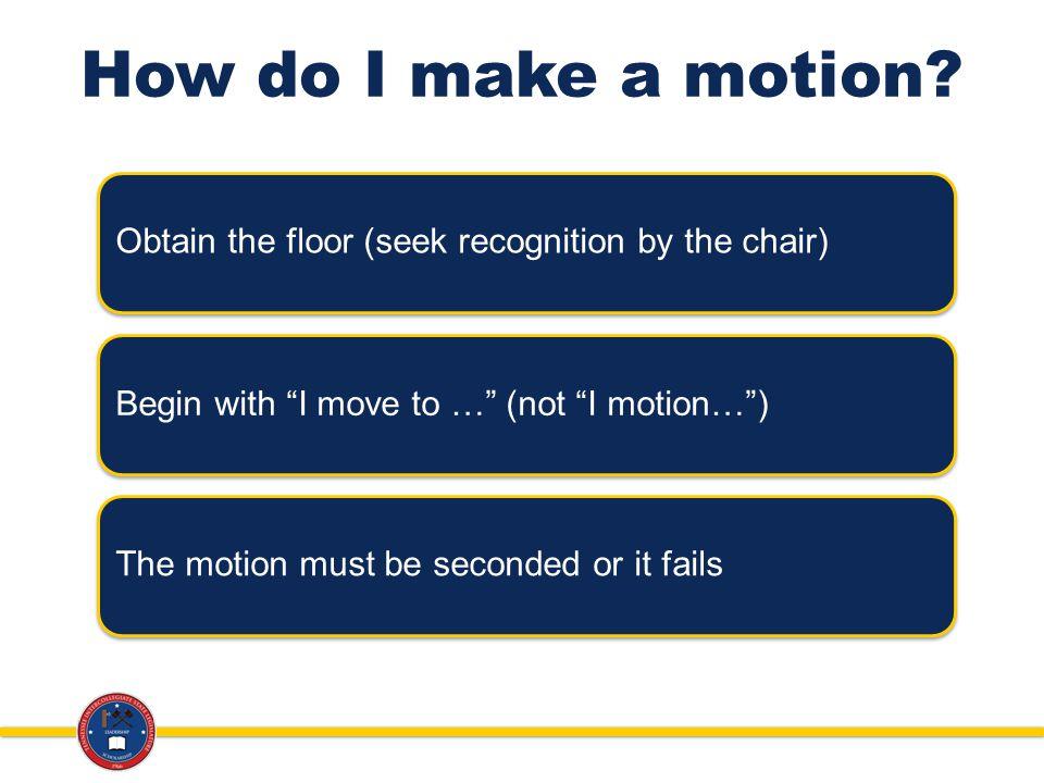 How do I make a motion.