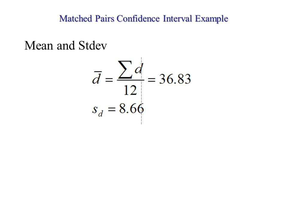 Matched Pairs Confidence Interval Example Mean and Stdev