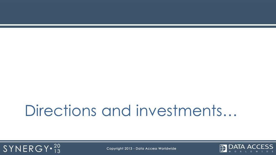 Directions and investments…