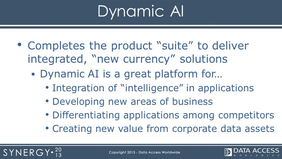 Dynamic AI Completes the product suite to deliver integrated, new currency solutions Dynamic AI is a great platform for… Integration of intelligence i