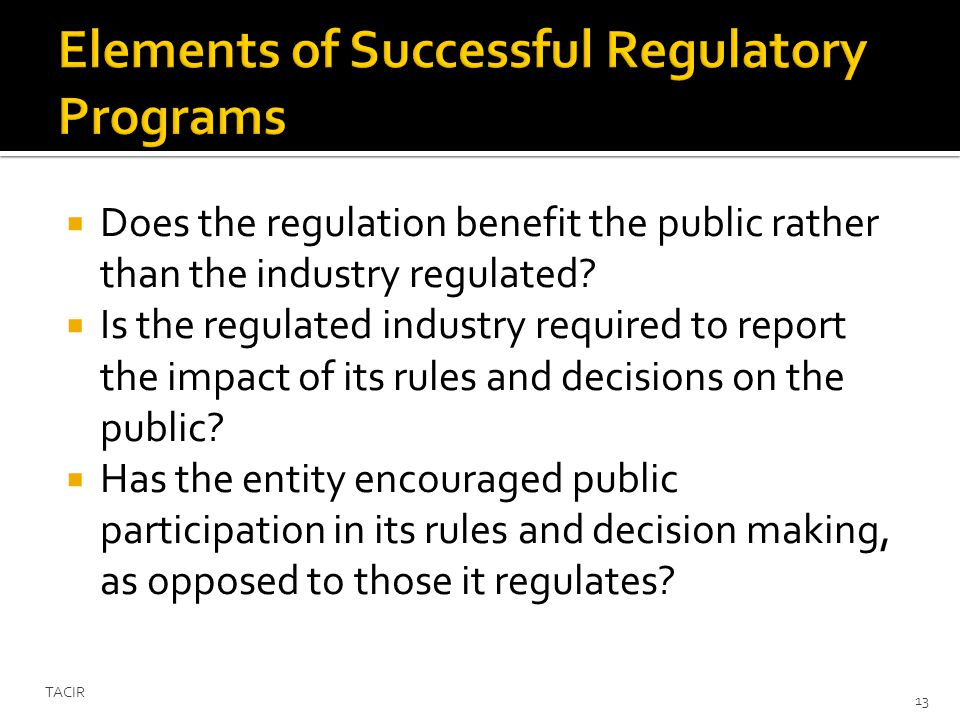 Does the regulation benefit the public rather than the industry regulated.