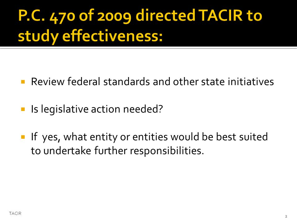 Review federal standards and other state initiatives Is legislative action needed.