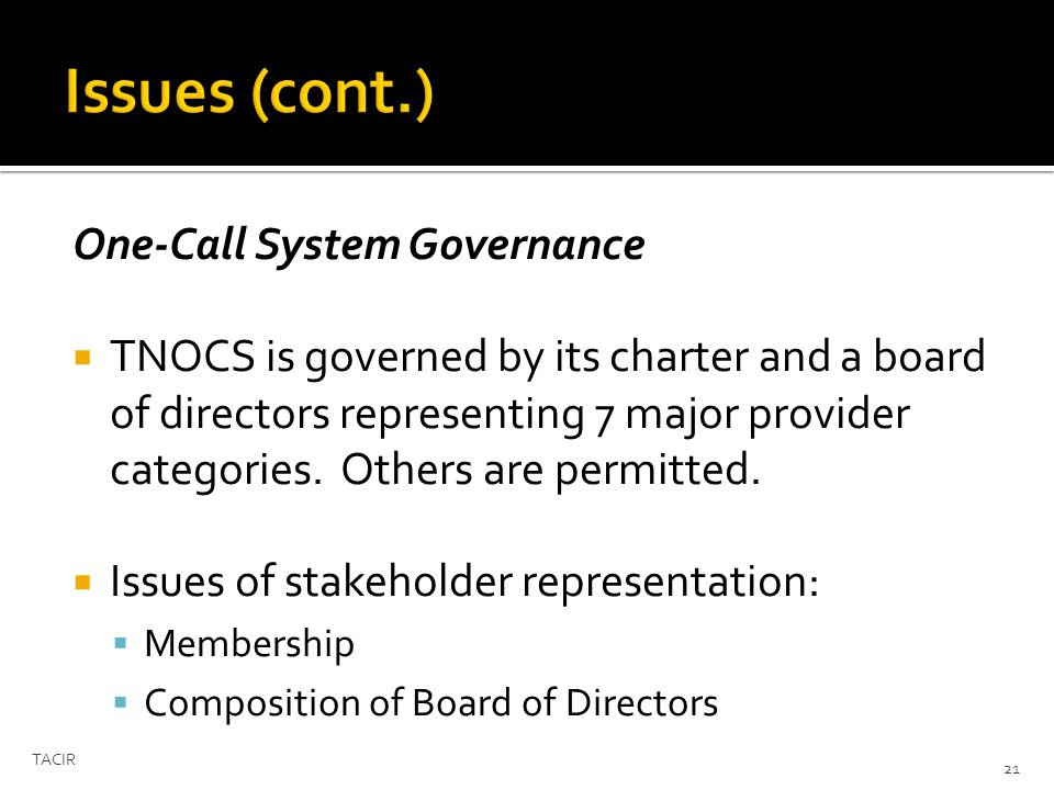 One-Call System Governance TNOCS is governed by its charter and a board of directors representing 7 major provider categories.