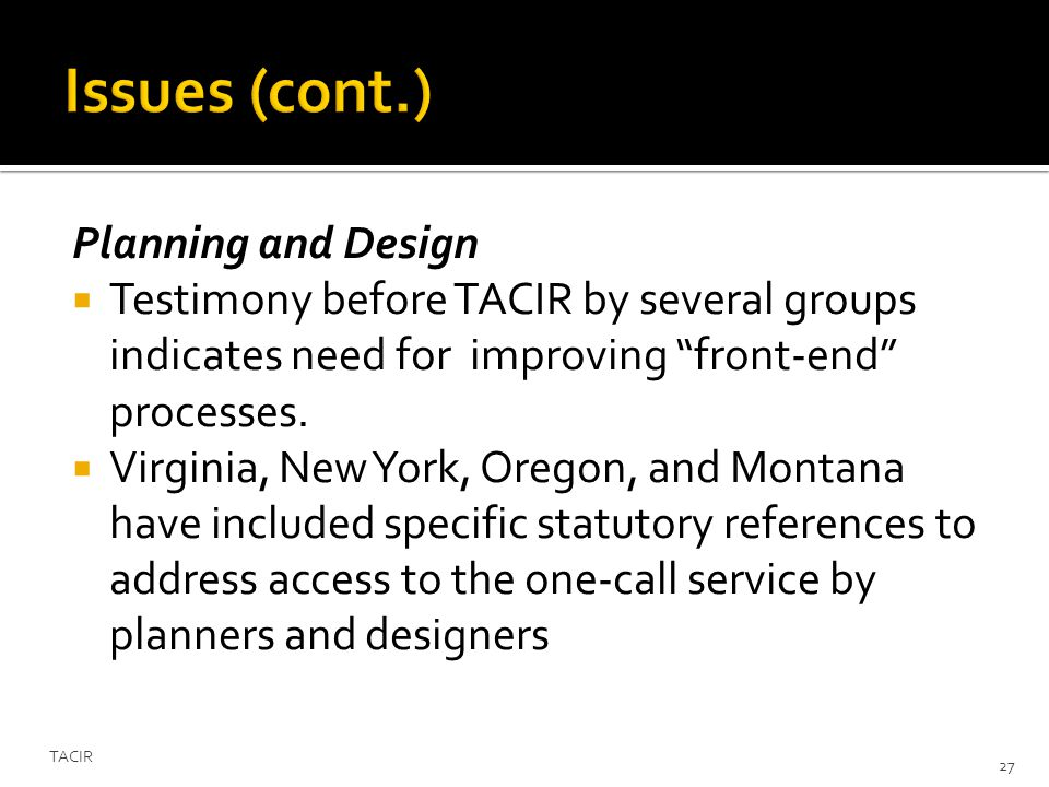 Planning and Design Testimony before TACIR by several groups indicates need for improving front-end processes.