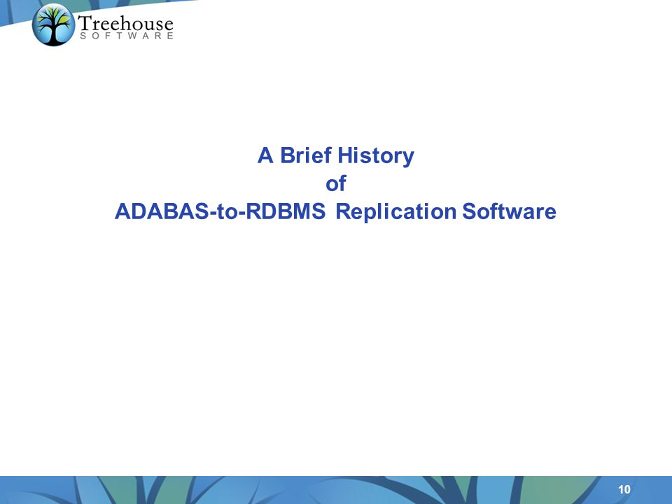 10 A Brief History of ADABAS-to-RDBMS Replication Software