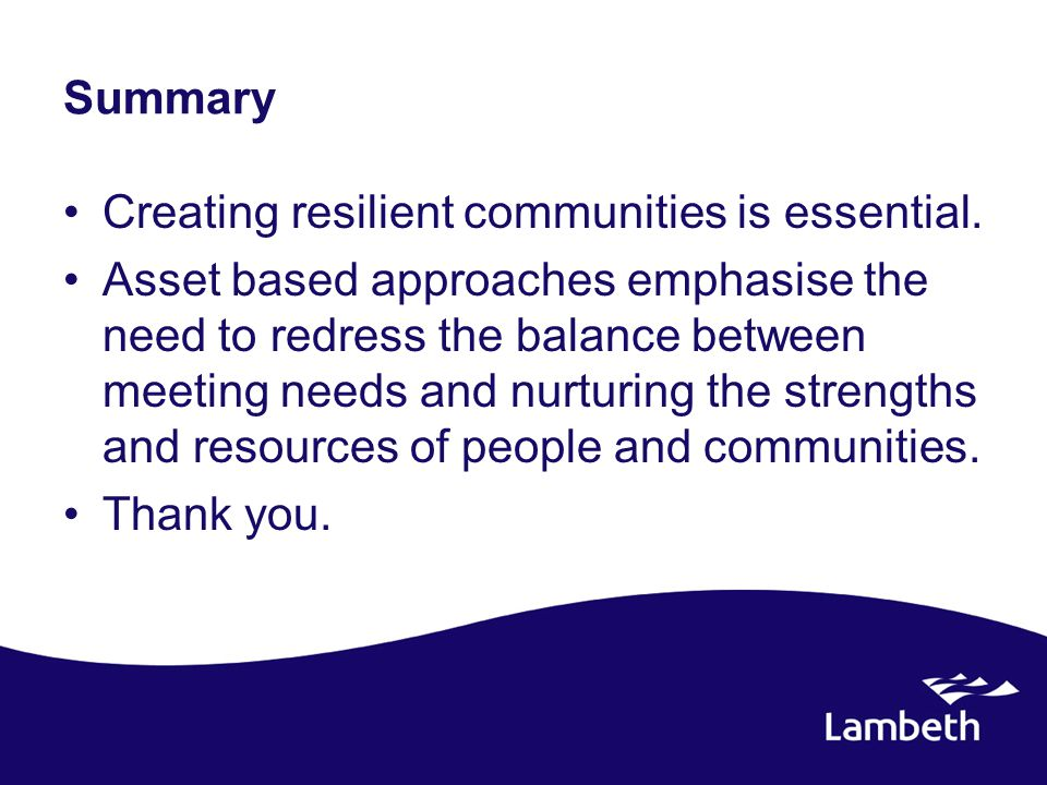 Summary Creating resilient communities is essential.