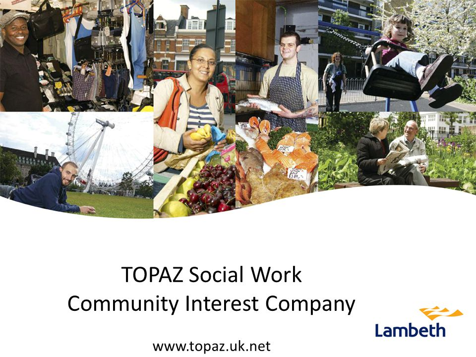 TOPAZ Social Work Community Interest Company www.topaz.uk.net