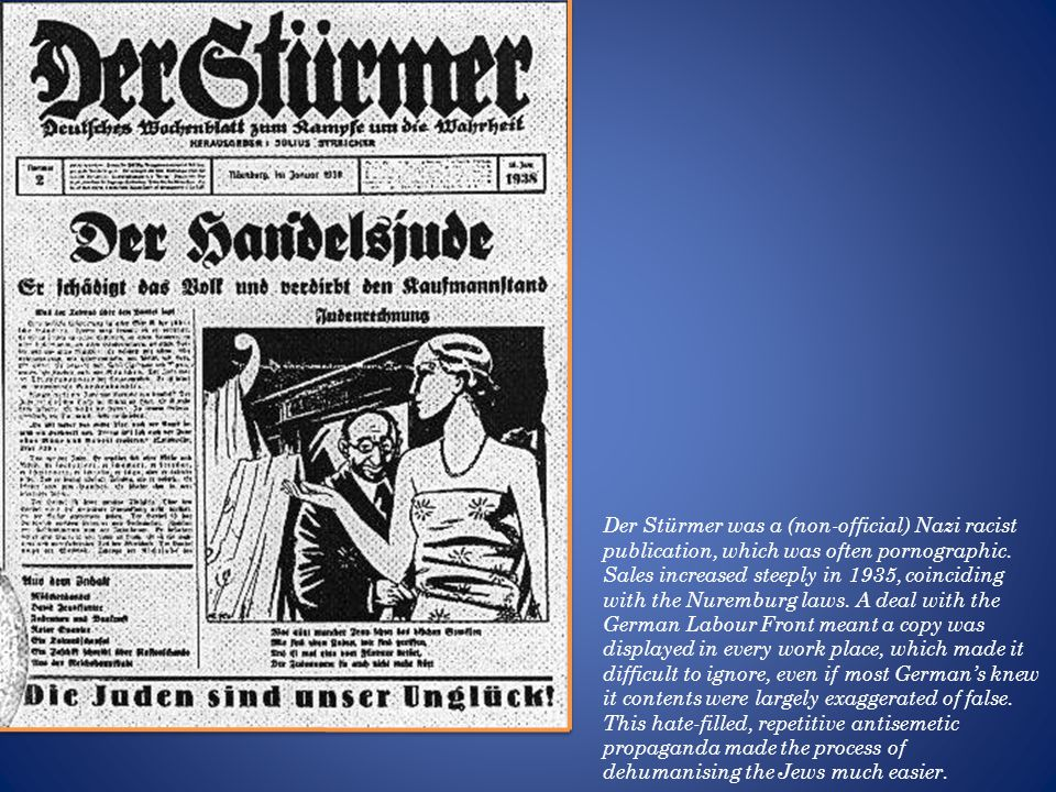 Der Stürmer was a (non-official) Nazi racist publication, which was often pornographic.