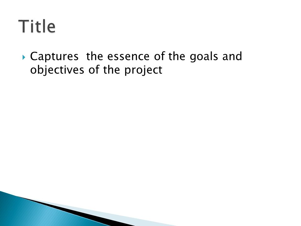 Captures the essence of the goals and objectives of the project