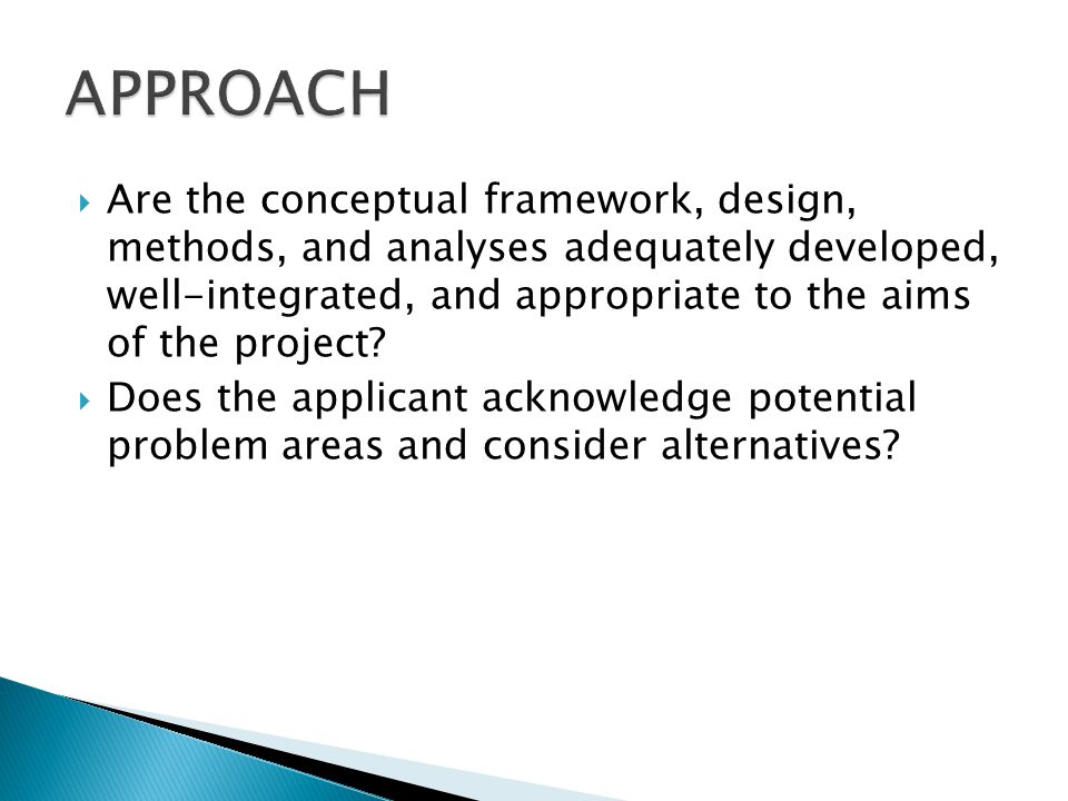 Are the conceptual framework, design, methods, and analyses adequately developed, well-integrated, and appropriate to the aims of the project.