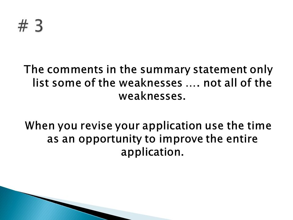 The comments in the summary statement only list some of the weaknesses ….