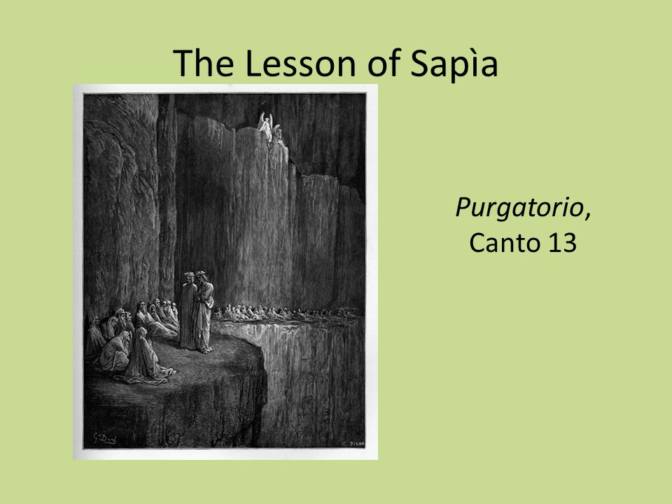 The Lesson of Sapìa Purgatorio, Canto 13