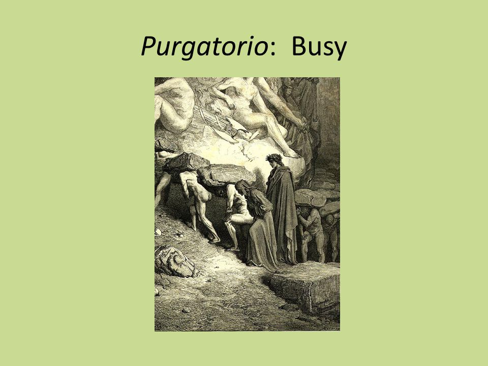 Purgatorio: Busy