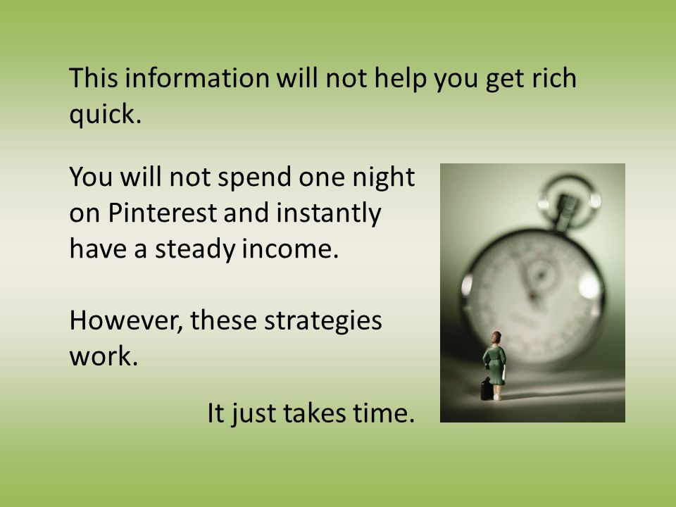 This information will not help you get rich quick.