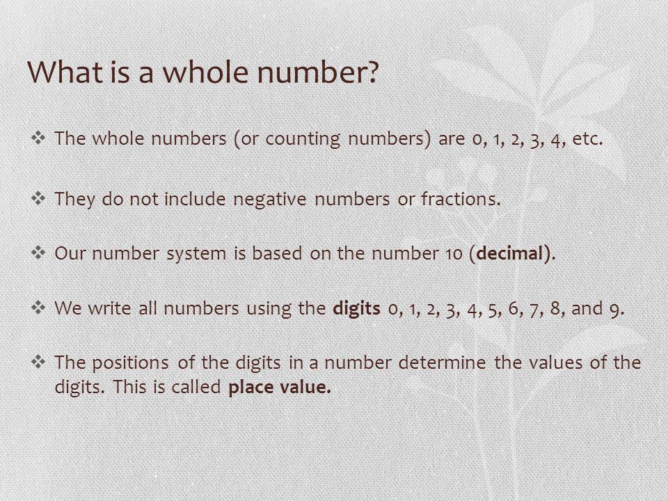 What is a whole number.The whole numbers (or counting numbers) are 0, 1, 2, 3, 4, etc.