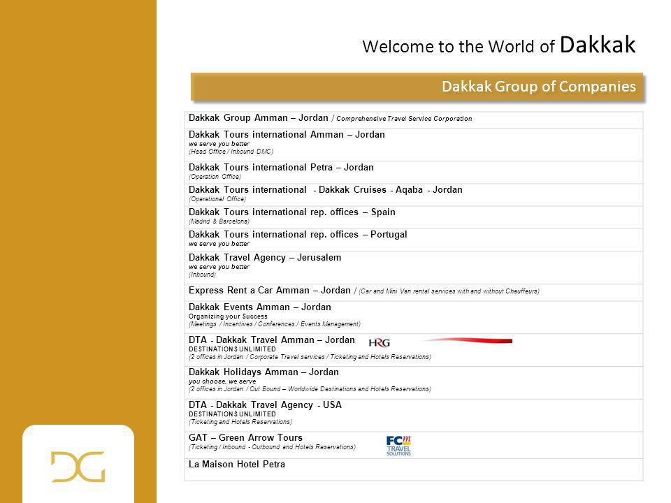 Welcome to the World of Dakkak Dakkak Group of Companies Dakkak Group Amman – Jordan / Comprehensive Travel Service Corporation Dakkak Tours internati
