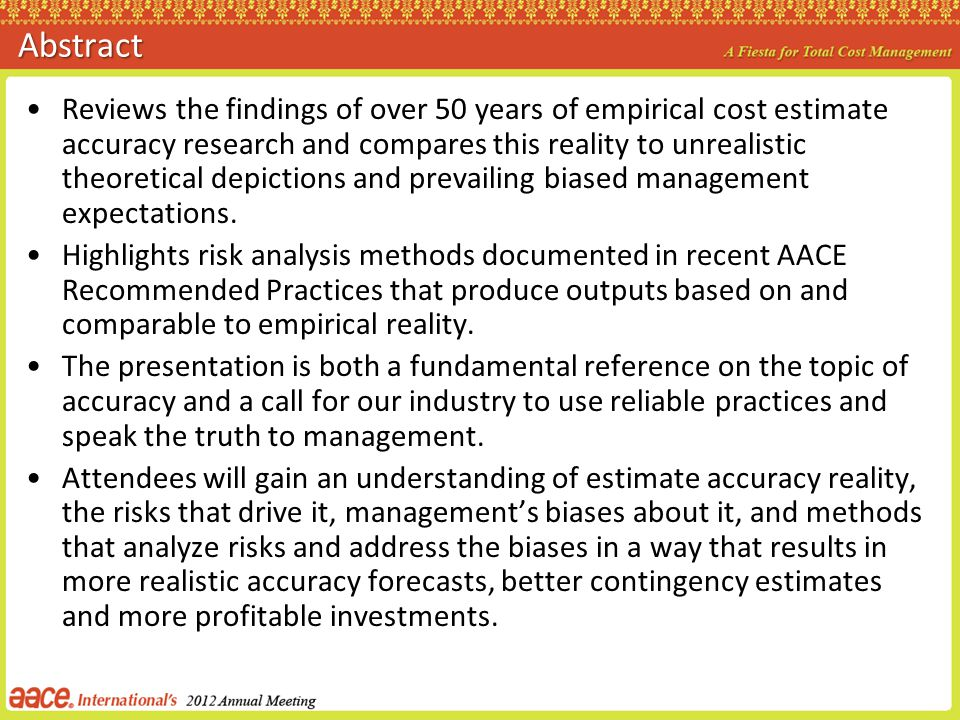 Abstract Reviews the findings of over 50 years of empirical cost estimate accuracy research and compares this reality to unrealistic theoretical depic
