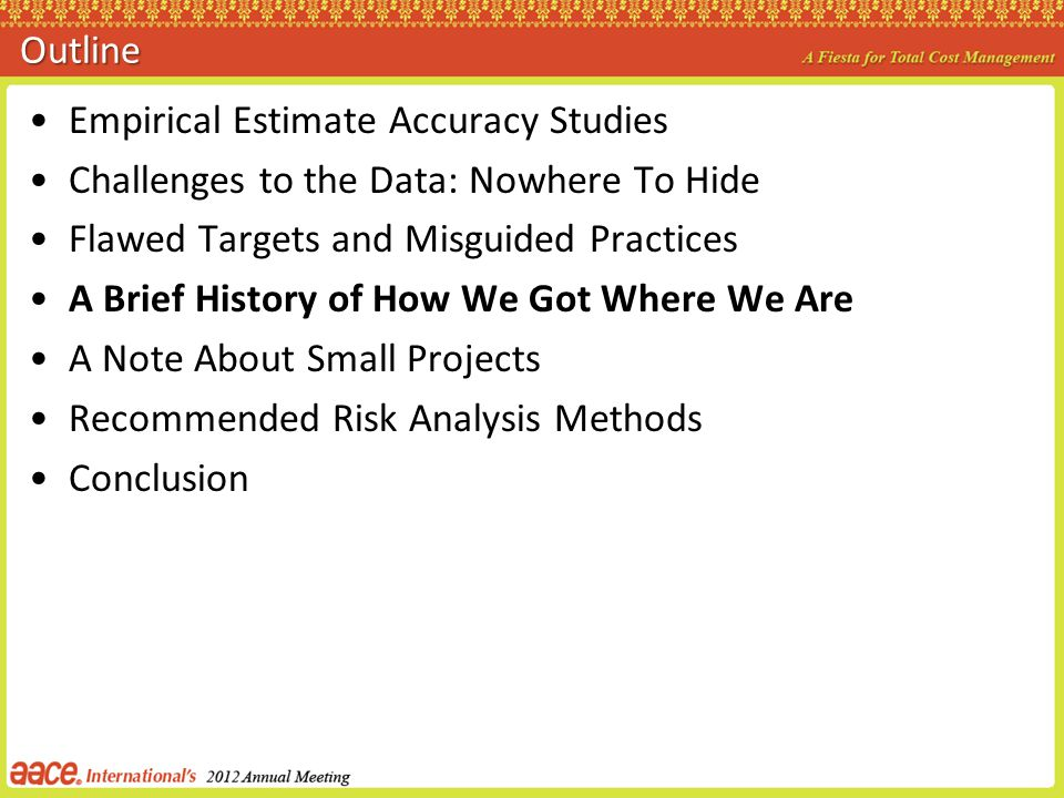 Outline Empirical Estimate Accuracy Studies Challenges to the Data: Nowhere To Hide Flawed Targets and Misguided Practices A Brief History of How We G