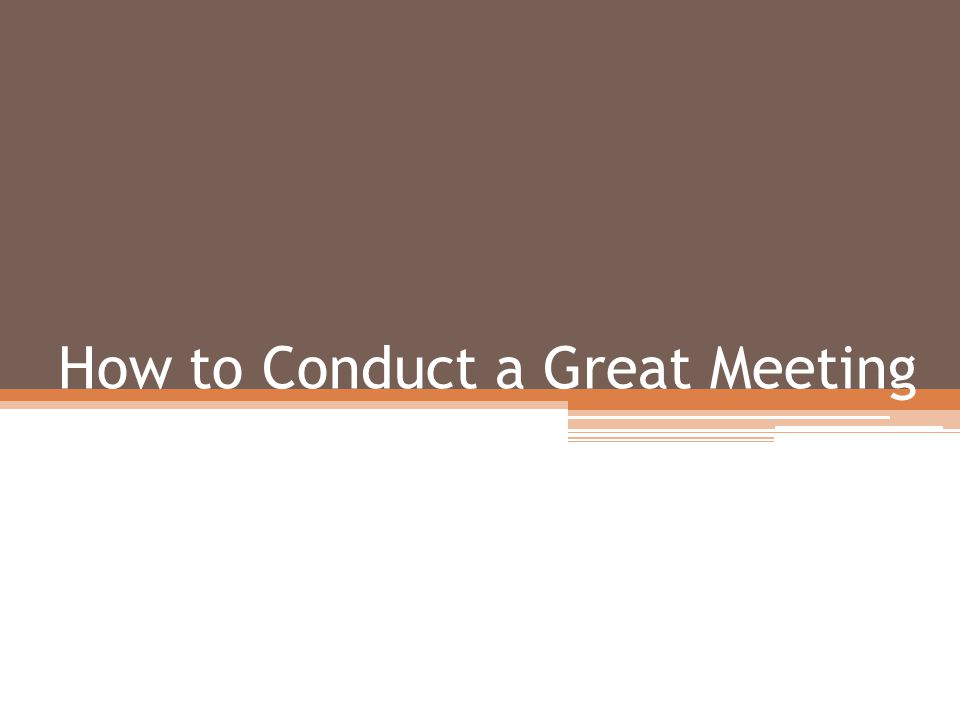 Set Objectives Provide an agenda beforehand Assign meeting preparations Assign action items Examine your meeting process Dont Meet Six Tips
