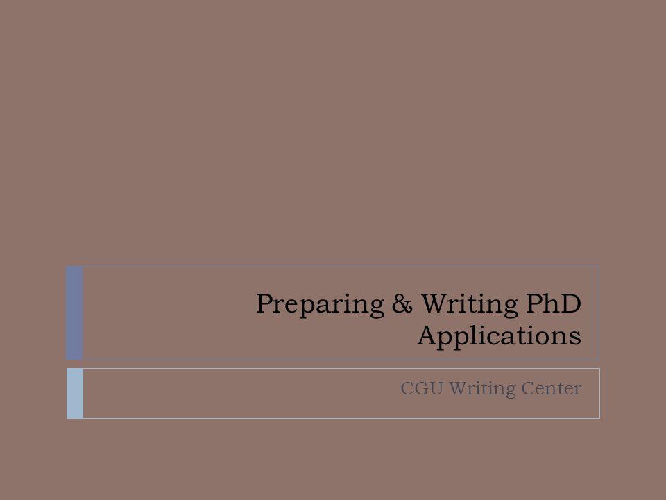 Preparing & Writing PhD Applications CGU Writing Center