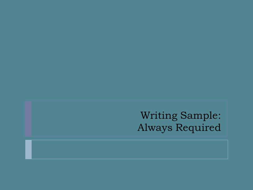 Writing Sample: Always Required