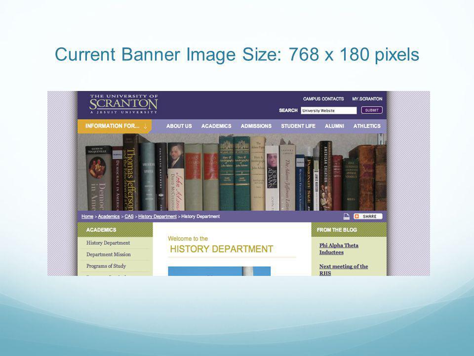 Current Banner Image Size: 768 x 180 pixels