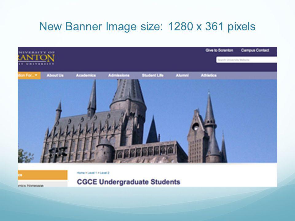 New Banner Image size: 1280 x 361 pixels