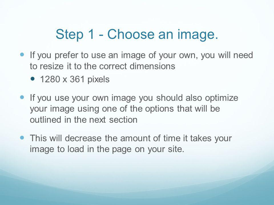 Step 1 - Choose an image.