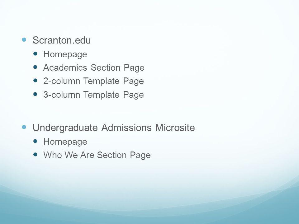 Scranton.edu Homepage Academics Section Page 2-column Template Page 3-column Template Page Undergraduate Admissions Microsite Homepage Who We Are Section Page