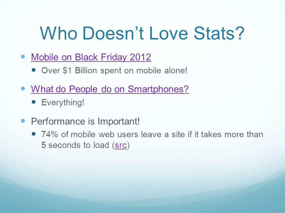 Who Doesnt Love Stats. Mobile on Black Friday 2012 Over $1 Billion spent on mobile alone.