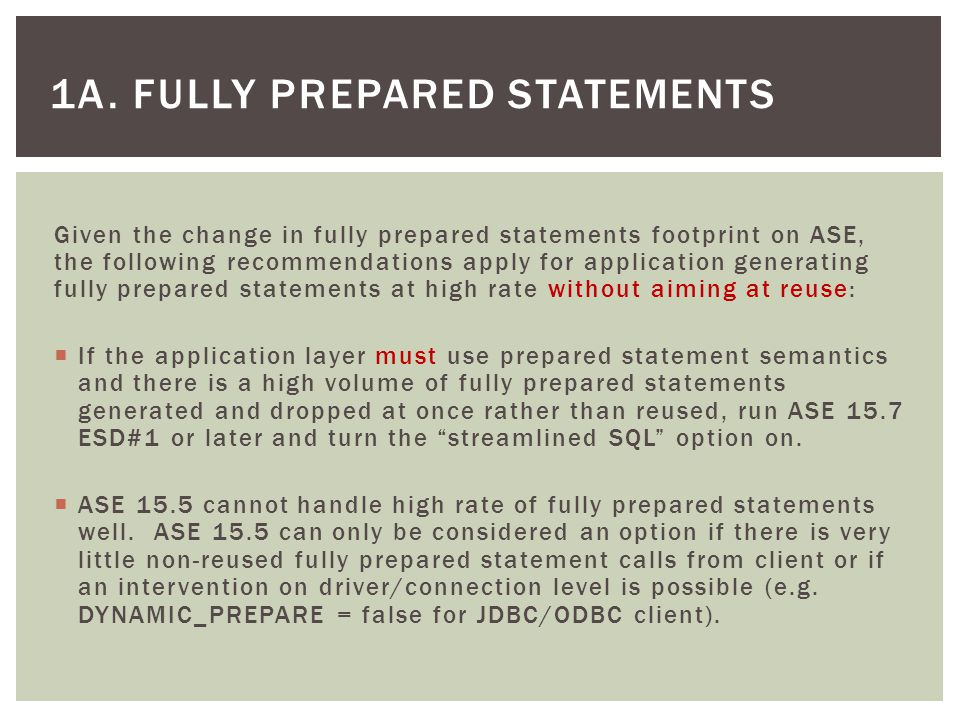 1A. FULLY PREPARED STATEMENTS Given the change in fully prepared statements footprint on ASE, the following recommendations apply for application gene