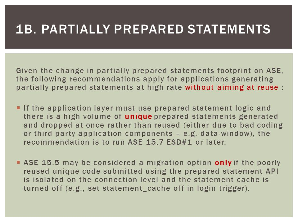 1B. PARTIALLY PREPARED STATEMENTS Given the change in partially prepared statements footprint on ASE, the following recommendations apply for applicat