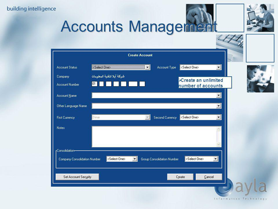 Create an unlimited number of accounts Accounts Management
