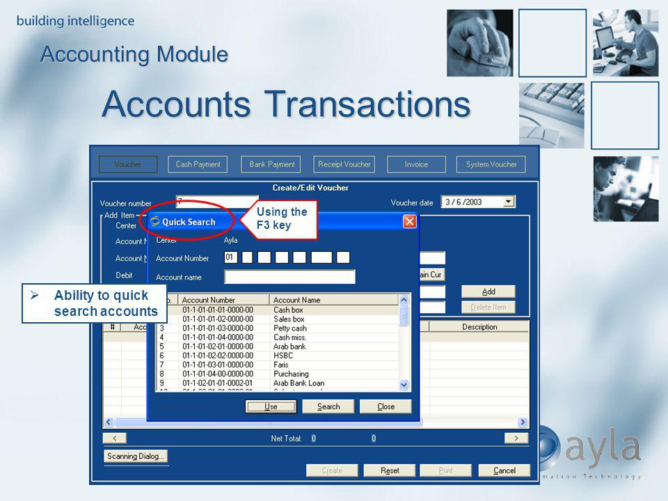 Accounting Module Accounts Transactions Ability to quick search accounts Using the F3 key