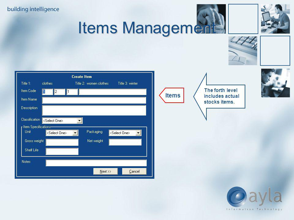 Items Management The forth level includes actual stocks items. Items
