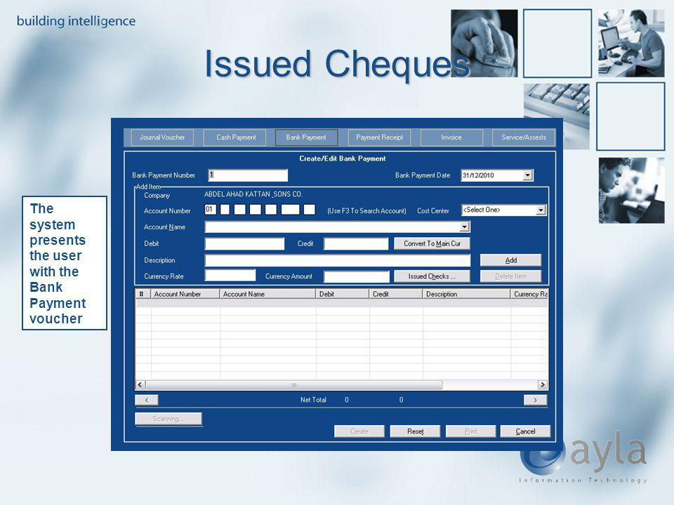 Issued Cheques The system presents the user with the Bank Payment voucher