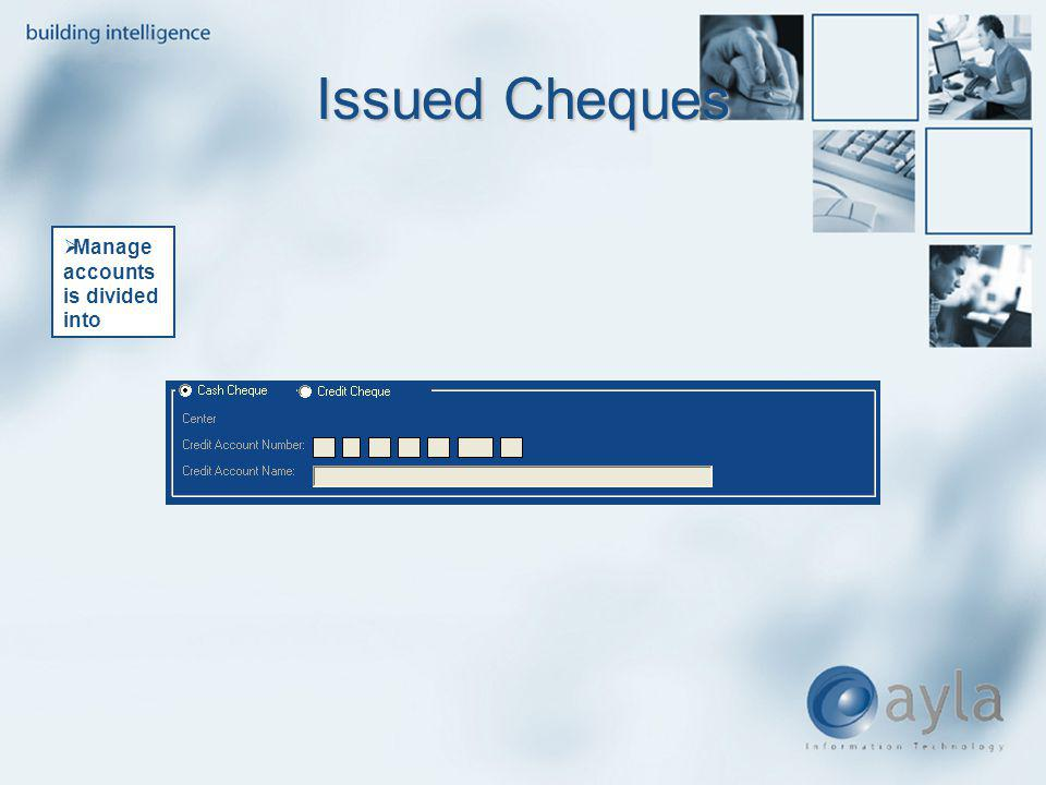 Issued Cheques Manage accounts is divided into