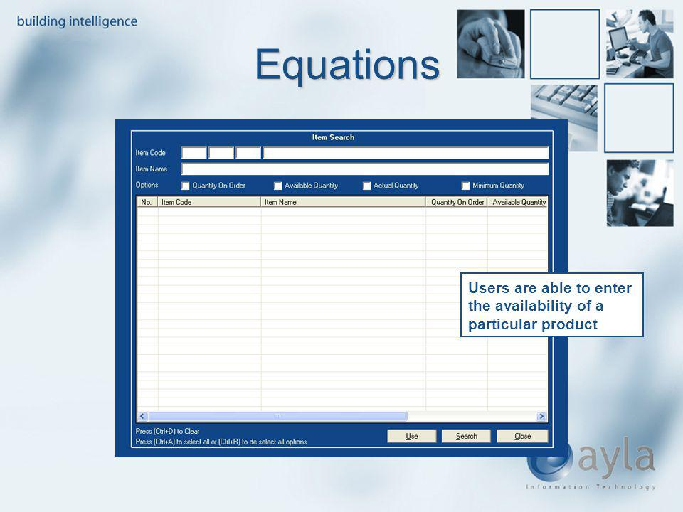 Equations Equations Users are able to enter the availability of a particular product