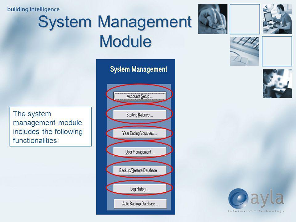 System Management Module System Management Module The system management module includes the following functionalities: