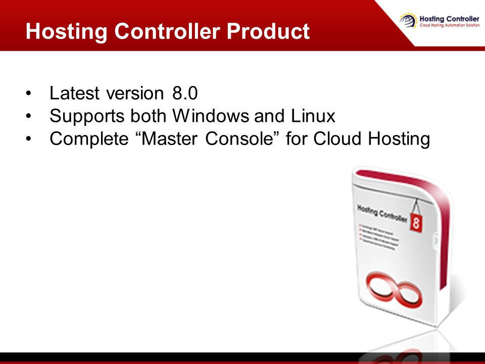 Latest version 8.0 Supports both Windows and Linux Complete Master Console for Cloud Hosting Hosting Controller Product