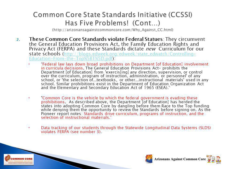 2. These Common Core Standards violate Federal Statues: They circumvent the General Education Provisions Act, the Family Education Rights and Privacy