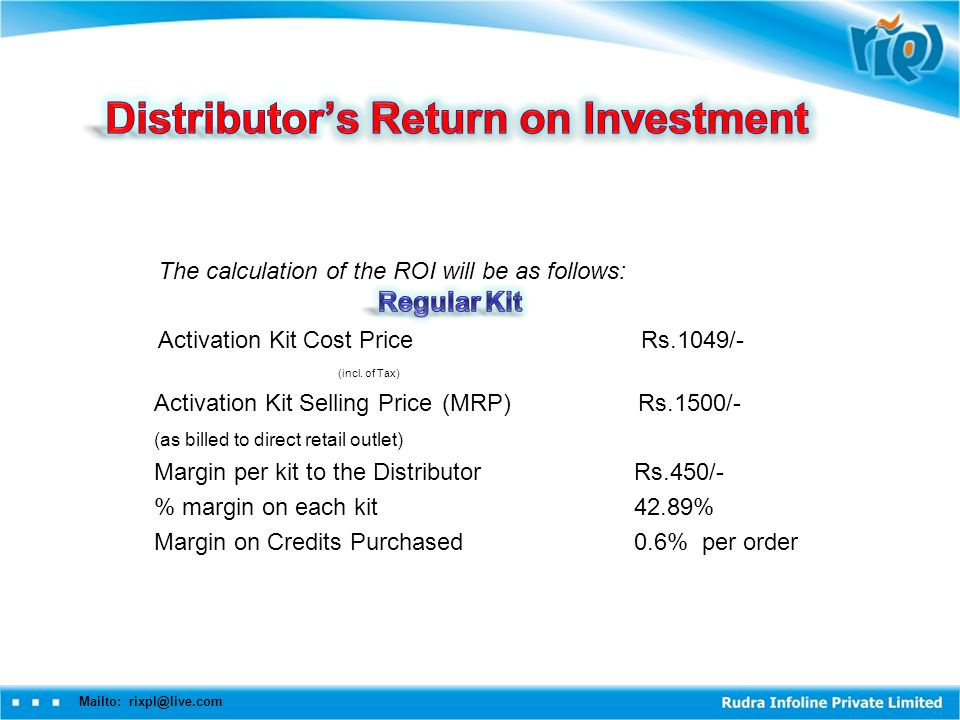 The calculation of the ROI will be as follows: Activation Kit Cost Price Rs.1049/- (incl.