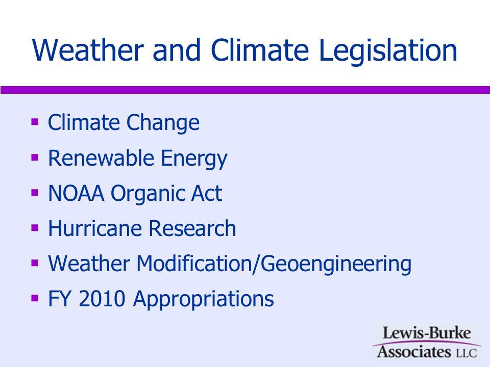 Climate Change Legislation Leading pieces of legislation: Waxman-Markey (H.R.