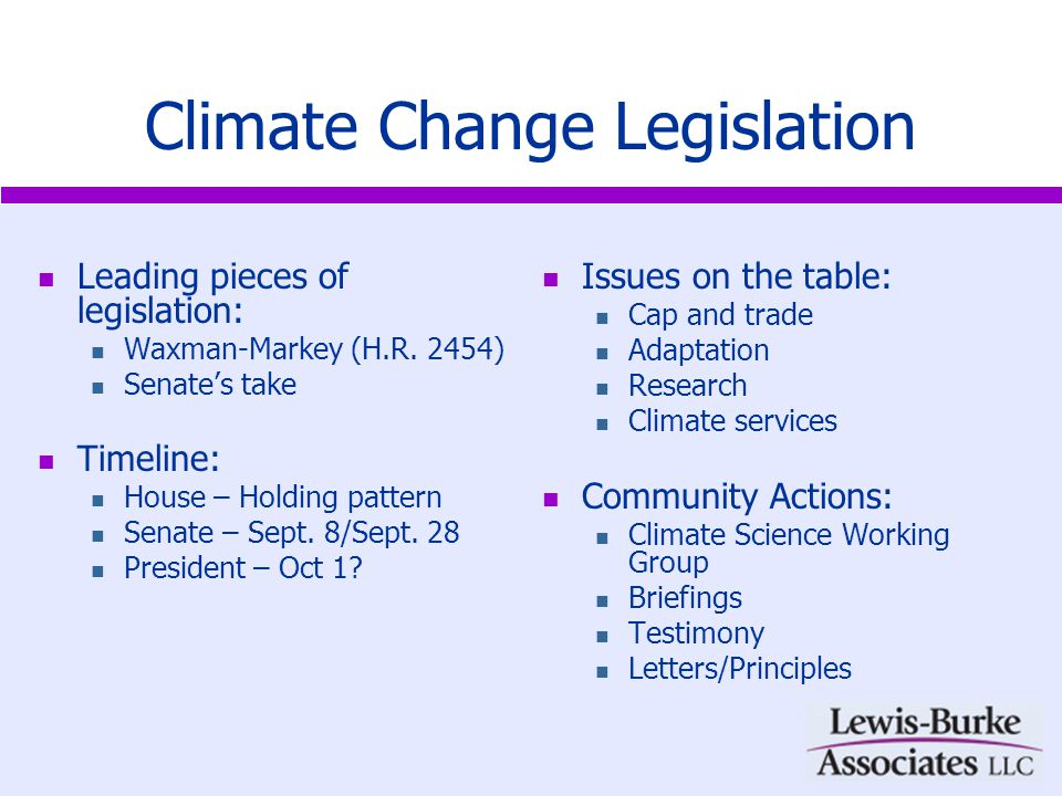 Climate Change Legislation: Climate Services Leading pieces of legislation: Waxman-Markey (H.R.
