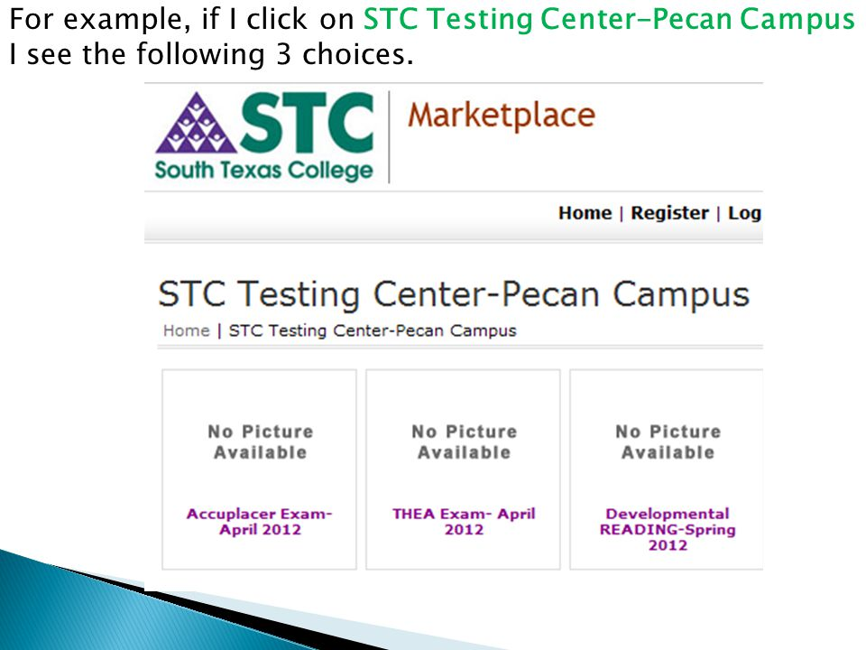 For example, if I click on STC Testing Center-Pecan Campus I see the following 3 choices.