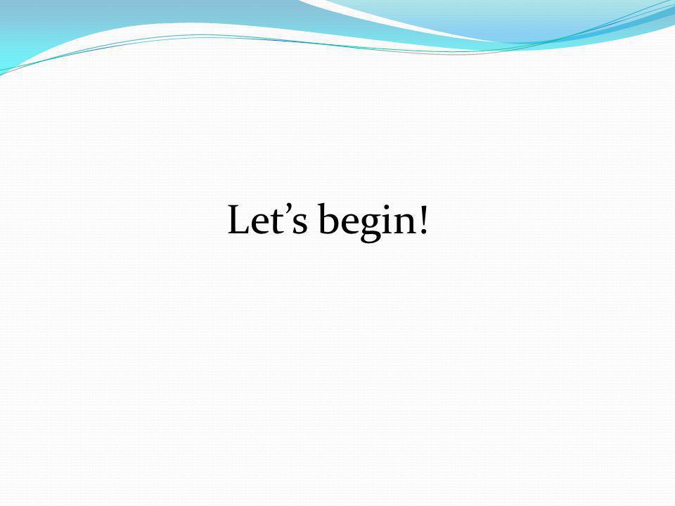 Lets begin!