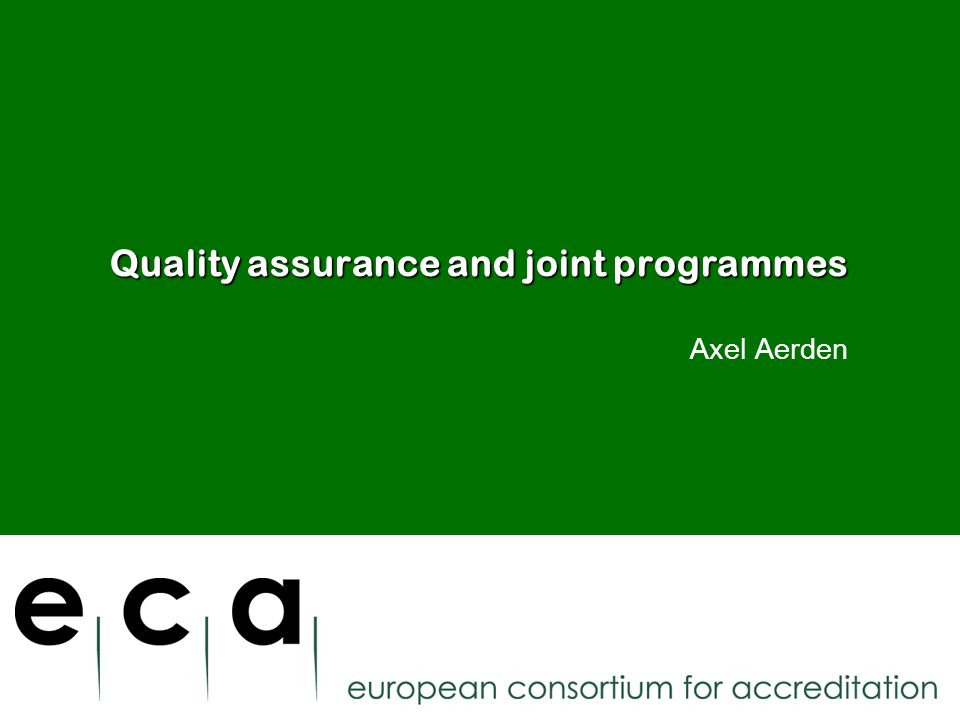 Quality assurance and joint programmes Axel Aerden