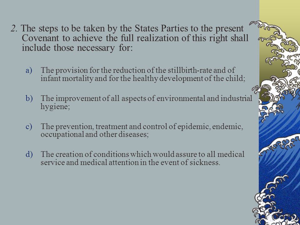 2. The steps to be taken by the States Parties to the present Covenant to achieve the full realization of this right shall include those necessary for